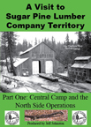 A Visit To The Sugar Pine Lumber Company Territory DVD